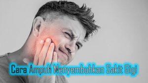 Cara Ampuh Menyembuhkan Sakit Gigi