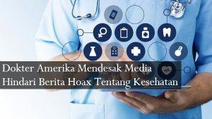 Dokter Amerika Mendesak Media Hindari Berita Hoax Tentang Kesehatan